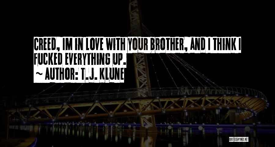 I Love U Brother Quotes By T.J. Klune