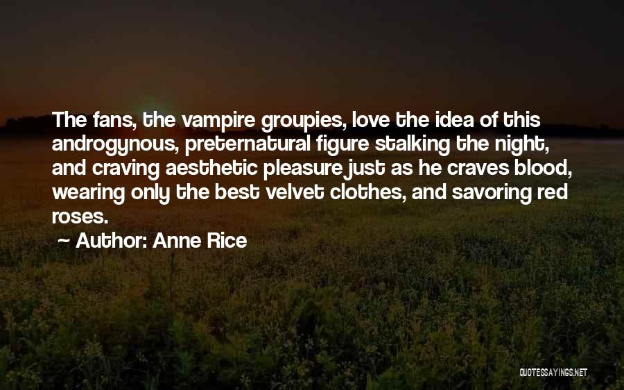 I Love Wearing His Clothes Quotes By Anne Rice