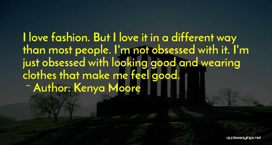 I Love Wearing His Clothes Quotes By Kenya Moore