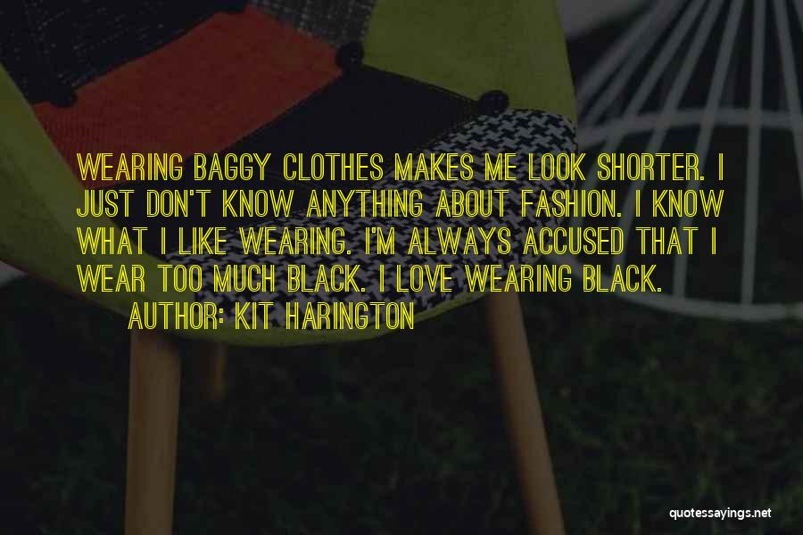 I Love Wearing His Clothes Quotes By Kit Harington