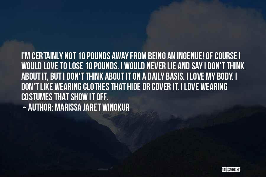 I Love Wearing His Clothes Quotes By Marissa Jaret Winokur