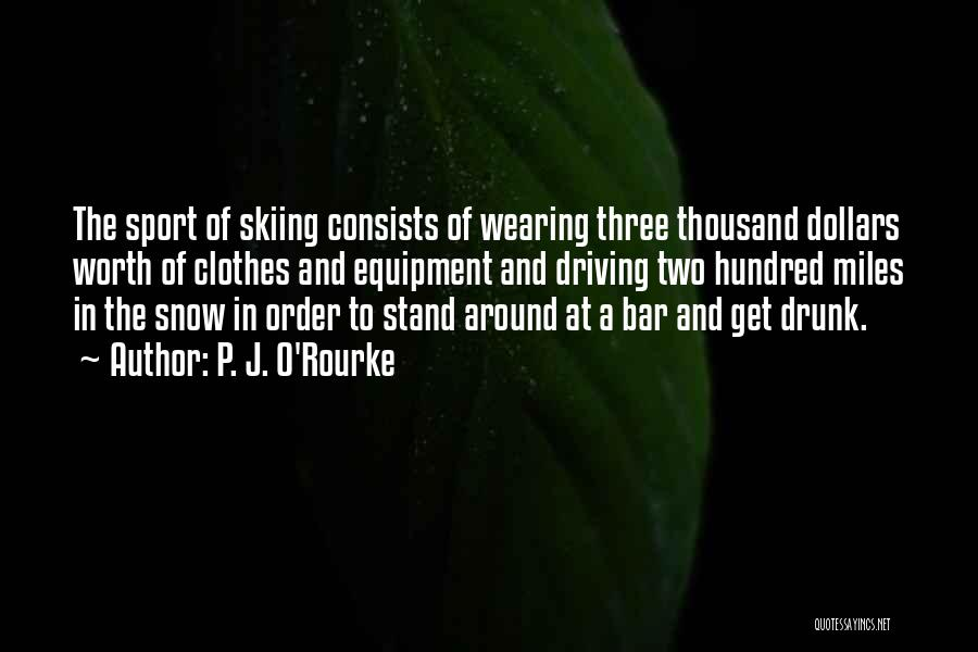 I Love Wearing His Clothes Quotes By P. J. O'Rourke