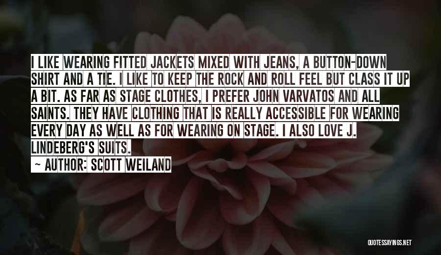 I Love Wearing His Clothes Quotes By Scott Weiland