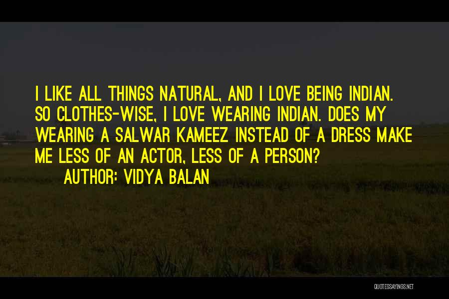 I Love Wearing His Clothes Quotes By Vidya Balan