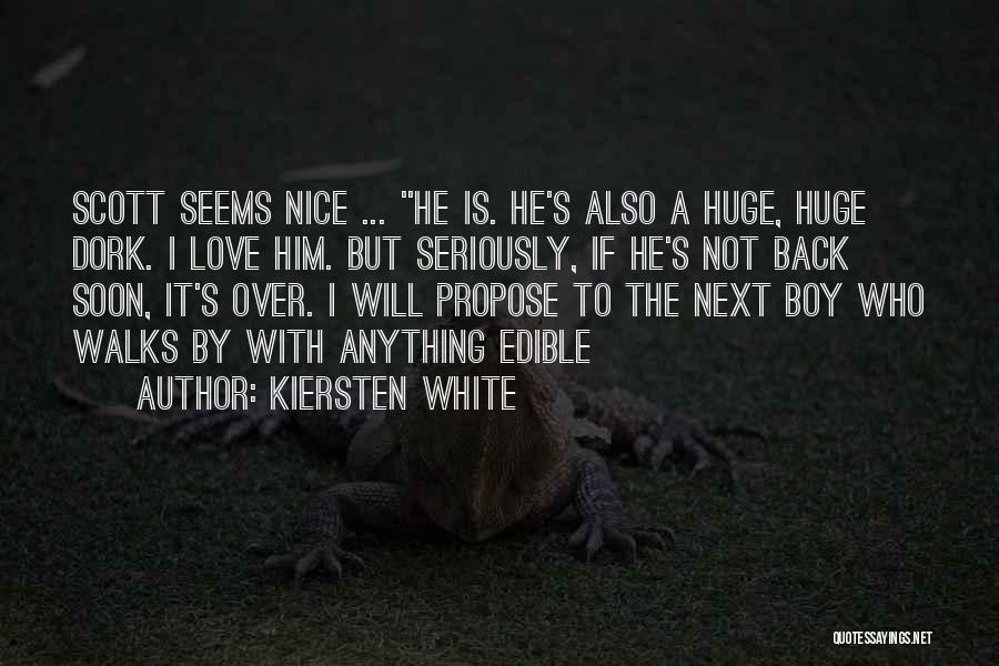 I Love White Boy Quotes By Kiersten White