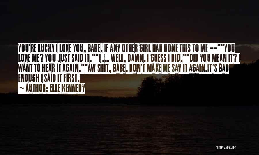 Top 51 Quotes & Sayings About I Love You Babe