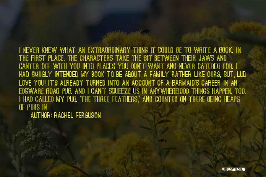 I Love You Book Quotes By Rachel Ferguson