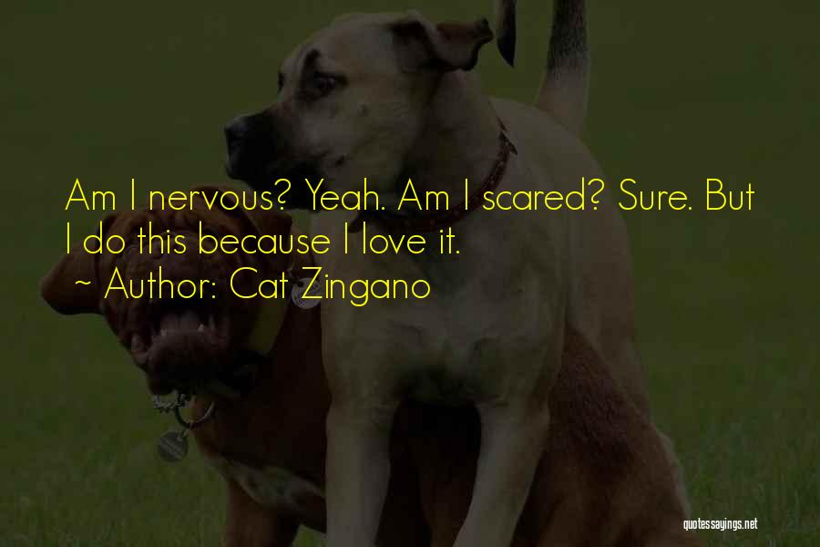 I Love You But Am Scared Quotes By Cat Zingano