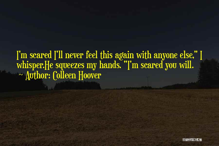 I Love You But Am Scared Quotes By Colleen Hoover