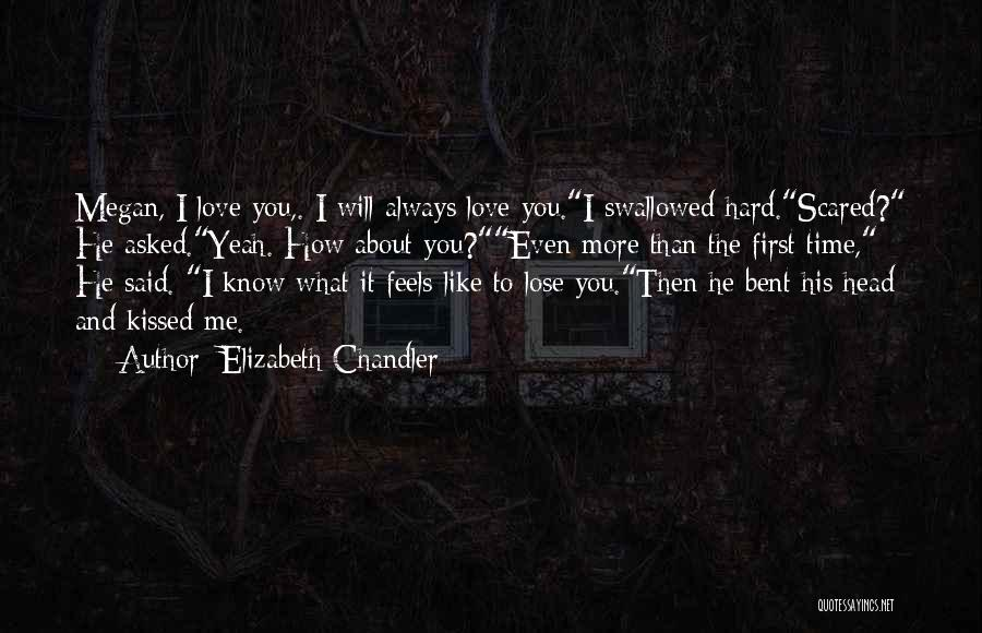 I Love You But Am Scared Quotes By Elizabeth Chandler