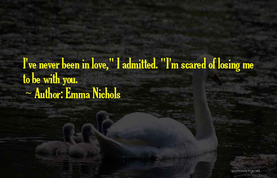 I Love You But Am Scared Quotes By Emma Nichols