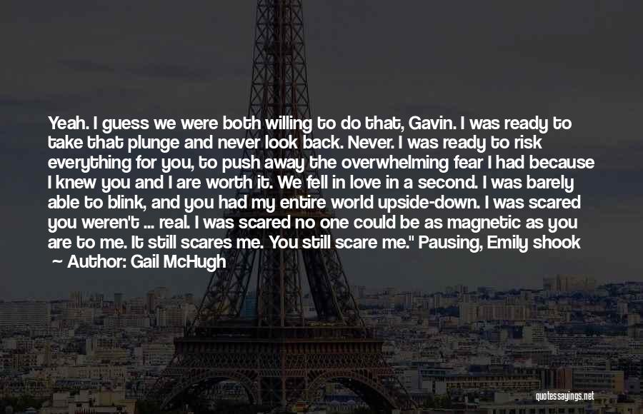 I Love You But Am Scared Quotes By Gail McHugh