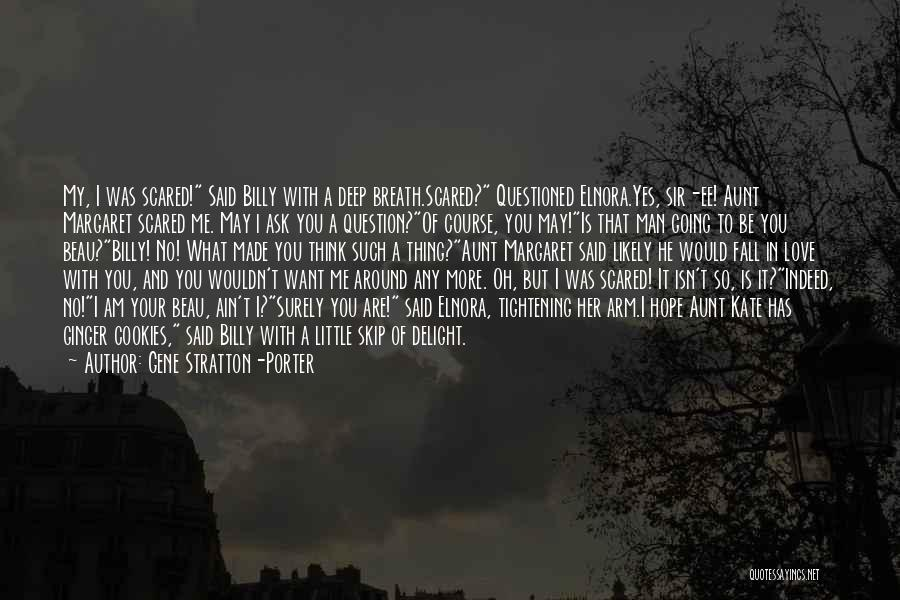 I Love You But Am Scared Quotes By Gene Stratton-Porter