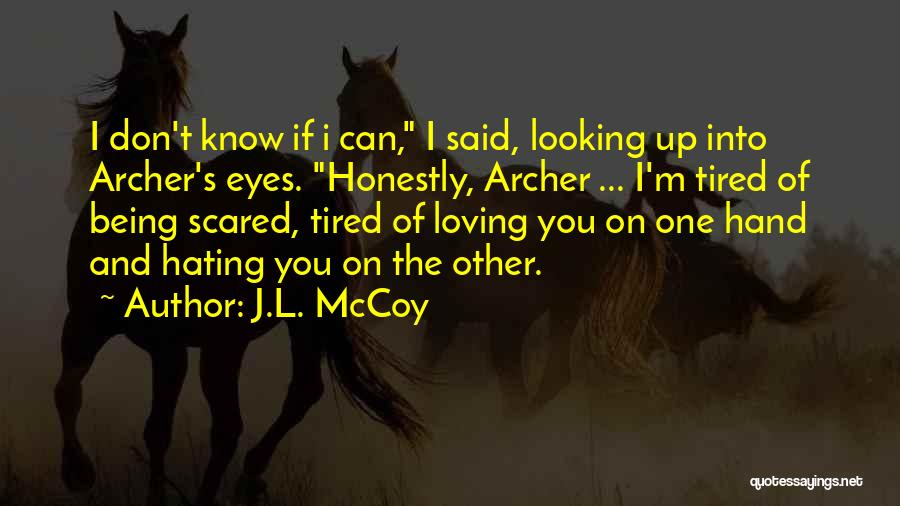 I Love You But Am Scared Quotes By J.L. McCoy