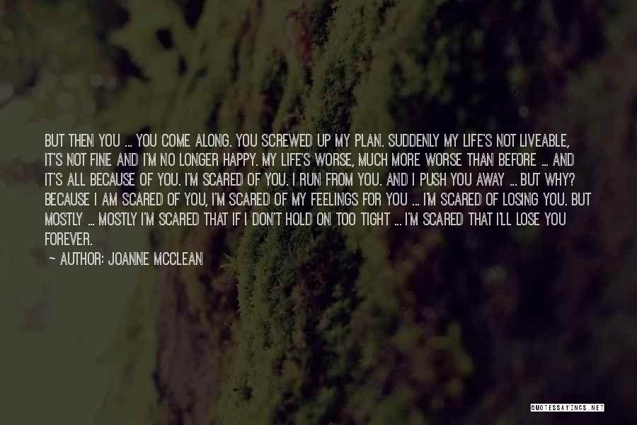 I Love You But Am Scared Quotes By Joanne McClean