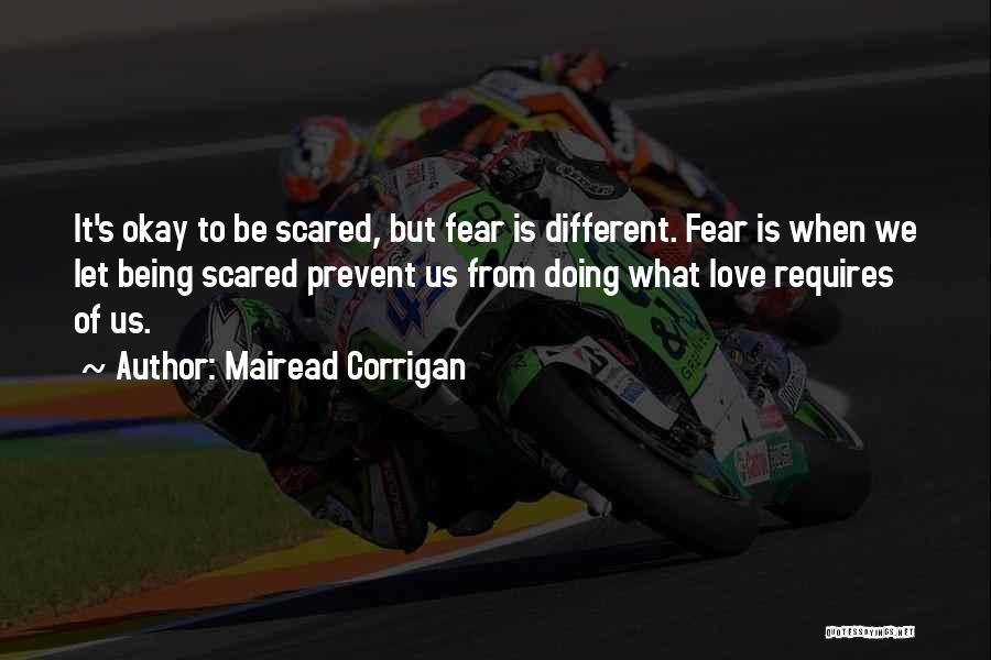 I Love You But Am Scared Quotes By Mairead Corrigan