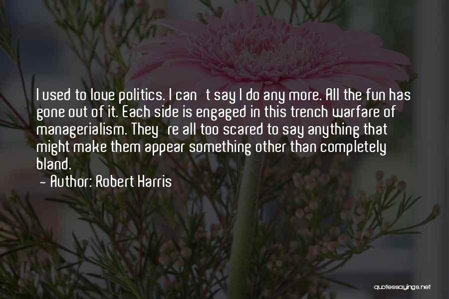 I Love You But Am Scared Quotes By Robert Harris