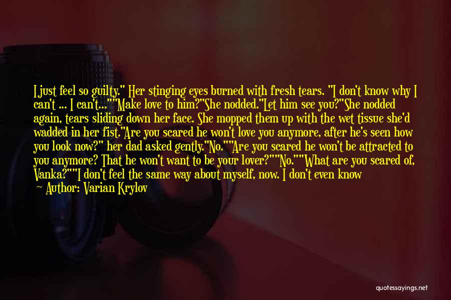I Love You But Am Scared Quotes By Varian Krylov