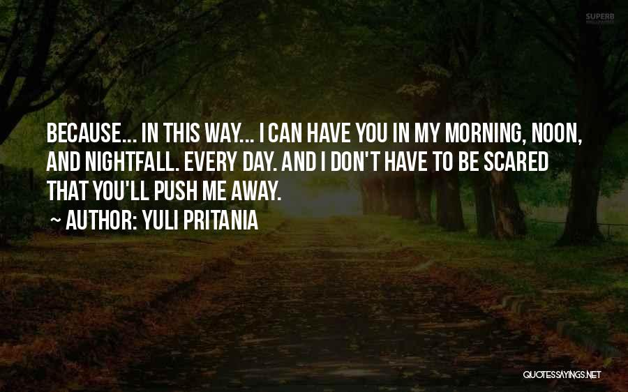 I Love You But Am Scared Quotes By Yuli Pritania