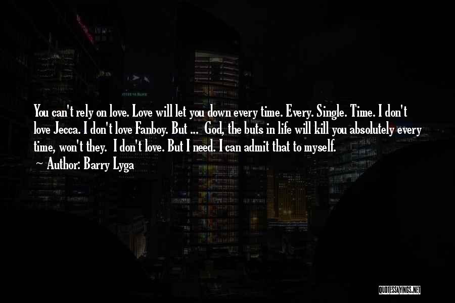 I Love You But I Need Time Quotes By Barry Lyga