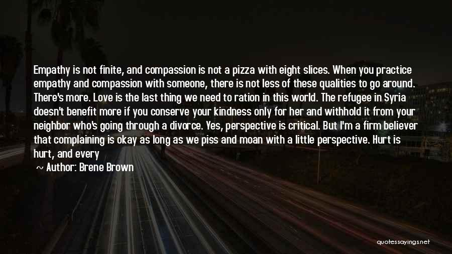 I Love You But I Need Time Quotes By Brene Brown