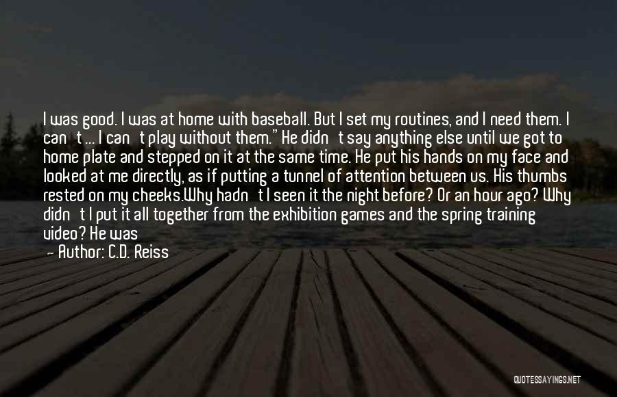 I Love You But I Need Time Quotes By C.D. Reiss