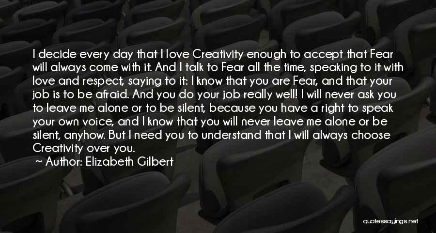 I Love You But I Need Time Quotes By Elizabeth Gilbert