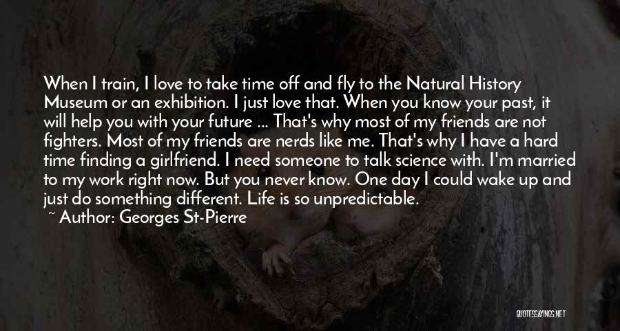 I Love You But I Need Time Quotes By Georges St-Pierre