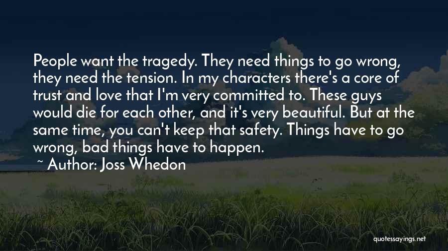 I Love You But I Need Time Quotes By Joss Whedon