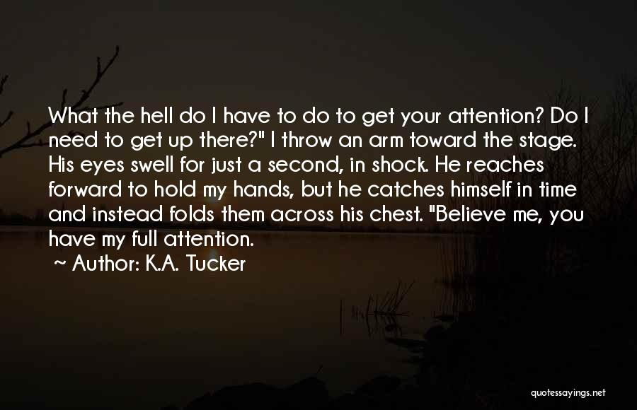I Love You But I Need Time Quotes By K.A. Tucker