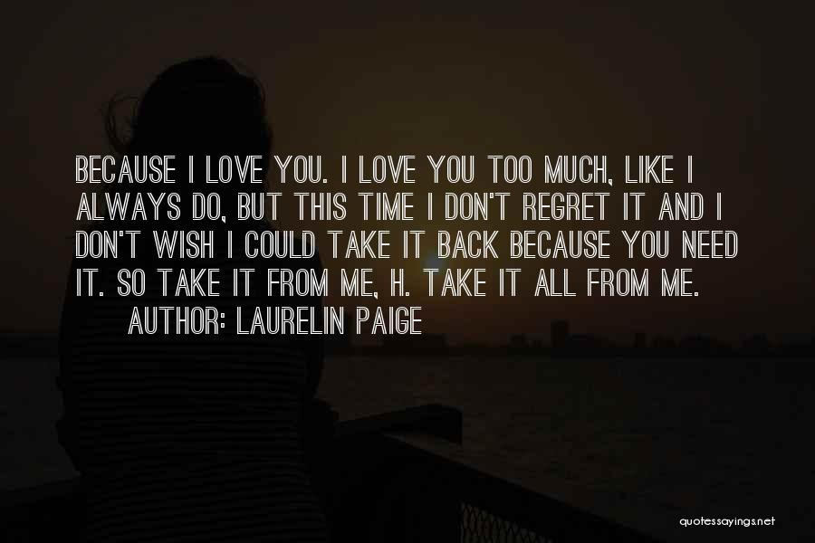 I Love You But I Need Time Quotes By Laurelin Paige