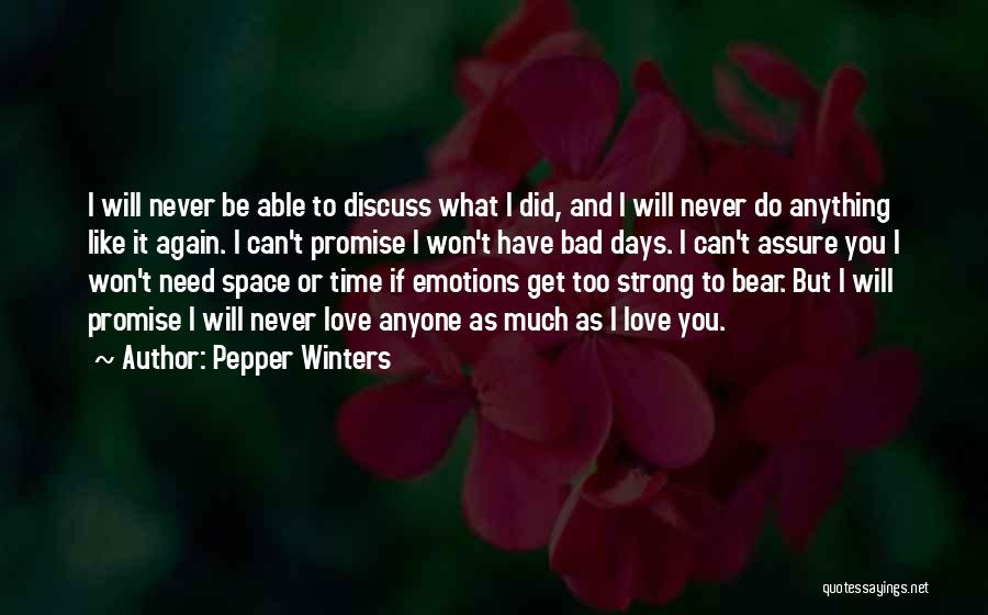 I Love You But I Need Time Quotes By Pepper Winters