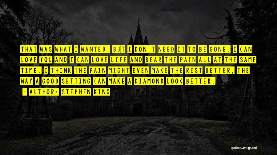 I Love You But I Need Time Quotes By Stephen King