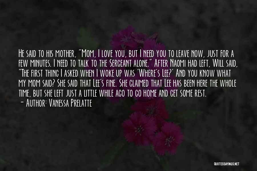 I Love You But I Need Time Quotes By Vanessa Prelatte