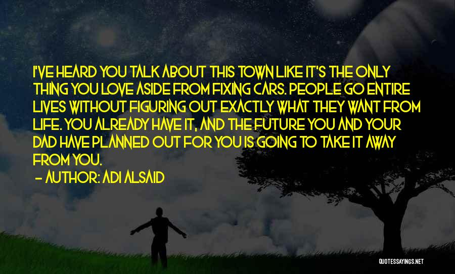 I Love You Dad Quotes By Adi Alsaid