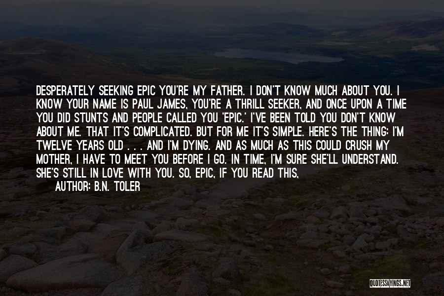 I Love You Dad Quotes By B.N. Toler