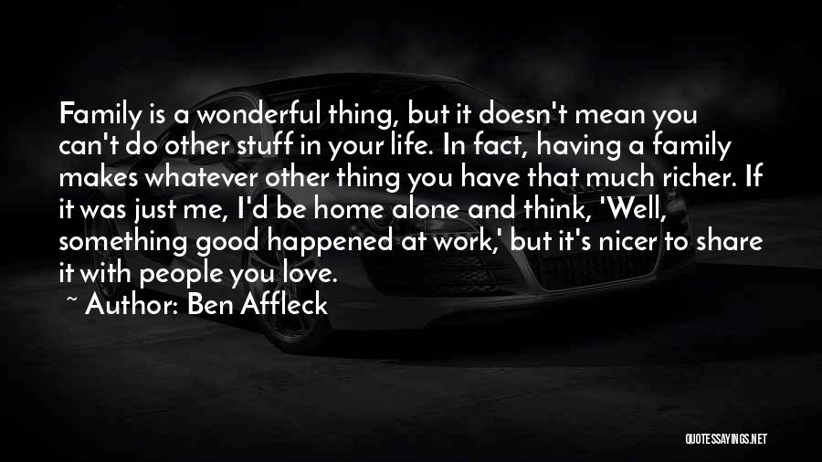 I Love You Dad Quotes By Ben Affleck
