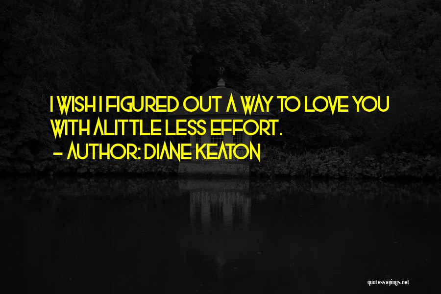 I Love You Dad Quotes By Diane Keaton
