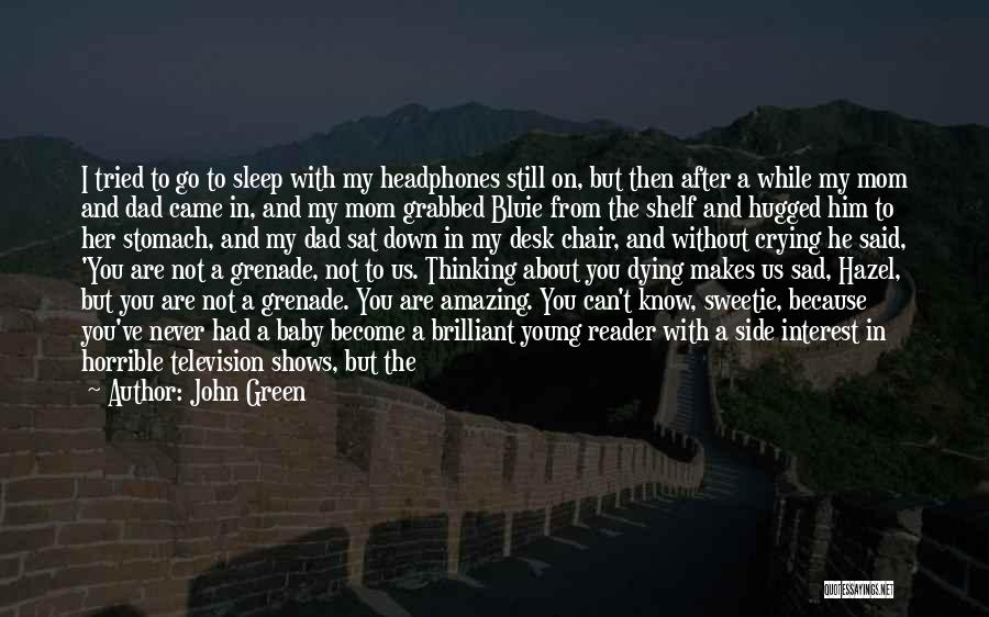 I Love You Dad Quotes By John Green