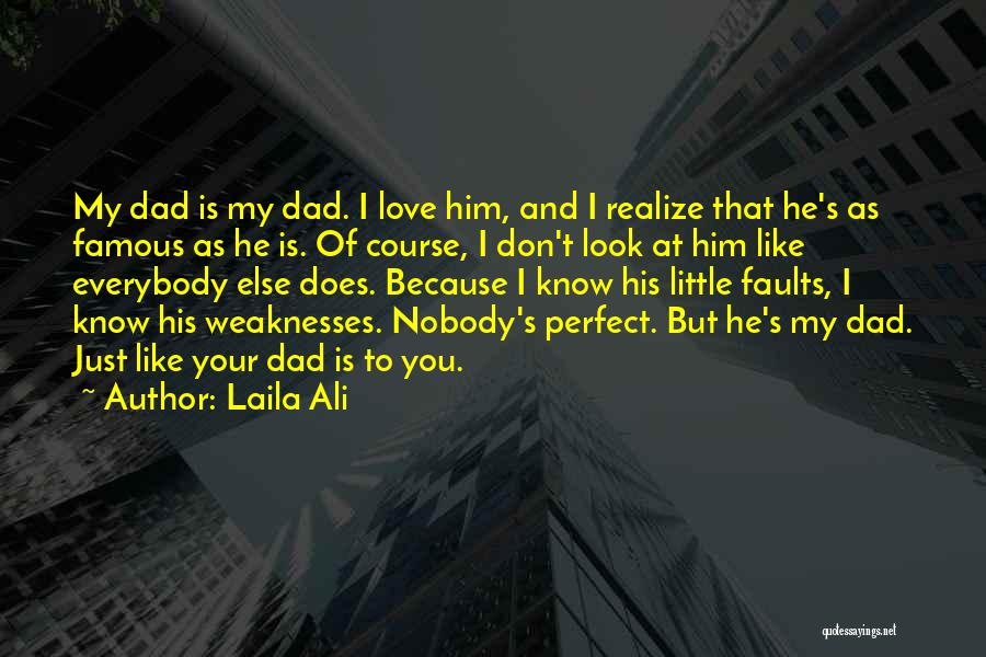 I Love You Dad Quotes By Laila Ali