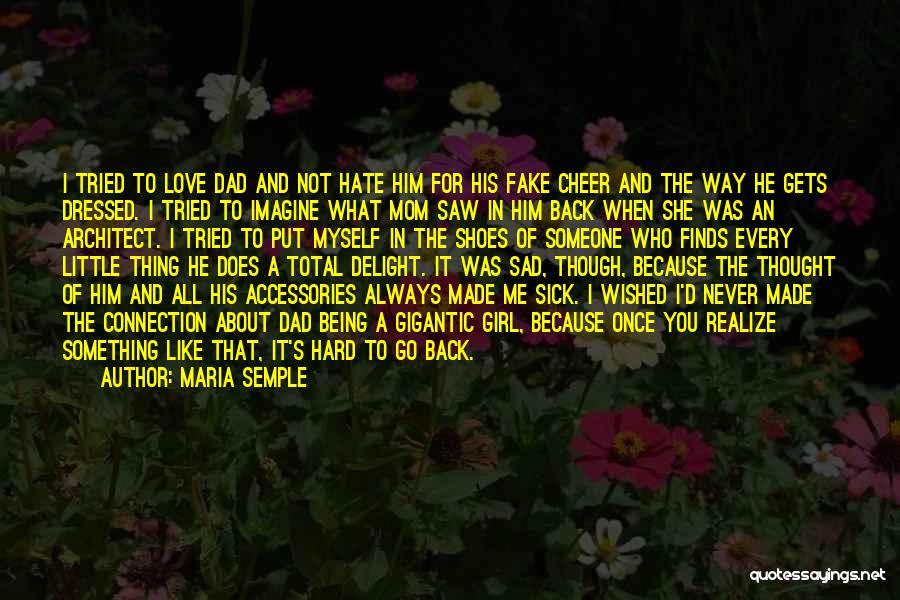 I Love You Dad Quotes By Maria Semple