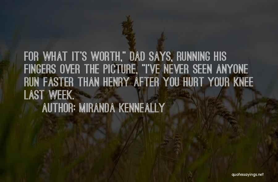 I Love You Dad Quotes By Miranda Kenneally