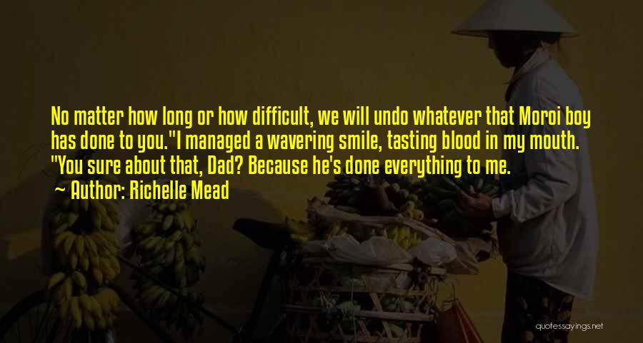 I Love You Dad Quotes By Richelle Mead