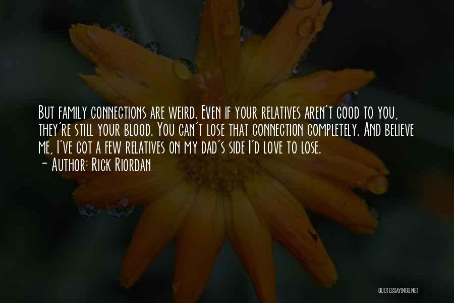 I Love You Dad Quotes By Rick Riordan
