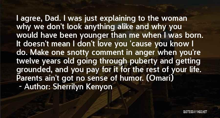 I Love You Dad Quotes By Sherrilyn Kenyon