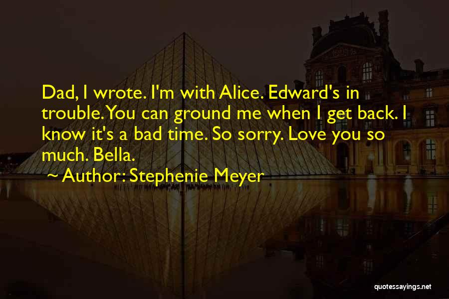 I Love You Dad Quotes By Stephenie Meyer