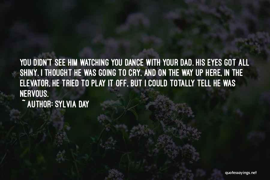 I Love You Dad Quotes By Sylvia Day