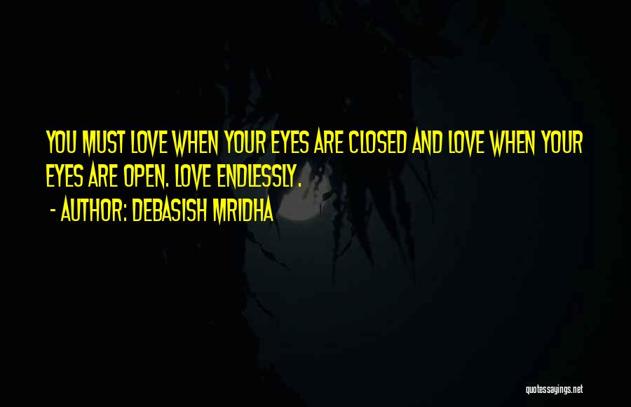 I Love You Endlessly Quotes By Debasish Mridha