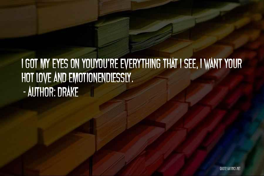 I Love You Endlessly Quotes By Drake