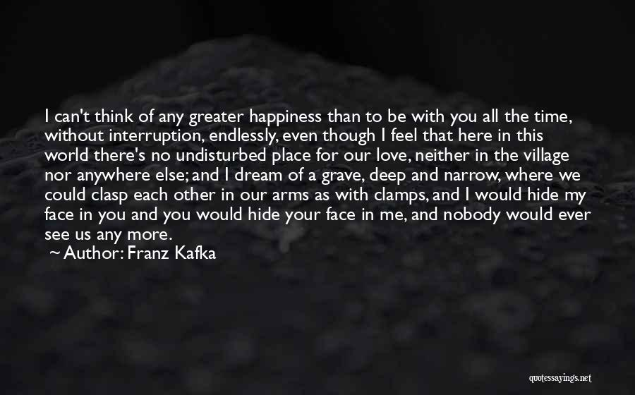 I Love You Endlessly Quotes By Franz Kafka